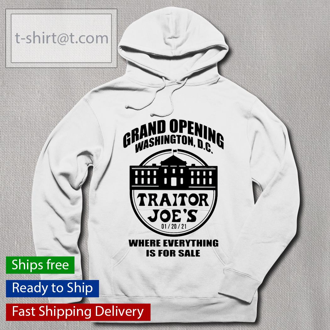 Grand opening Washington DC Traitor Joe's where everything is for sale hoodie
