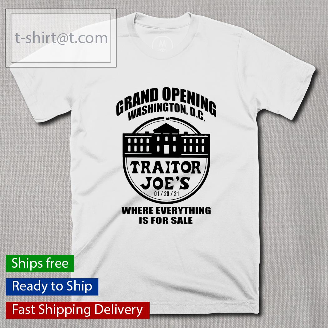 Grand opening Washington DC Traitor Joe's where everything is for sale shirt