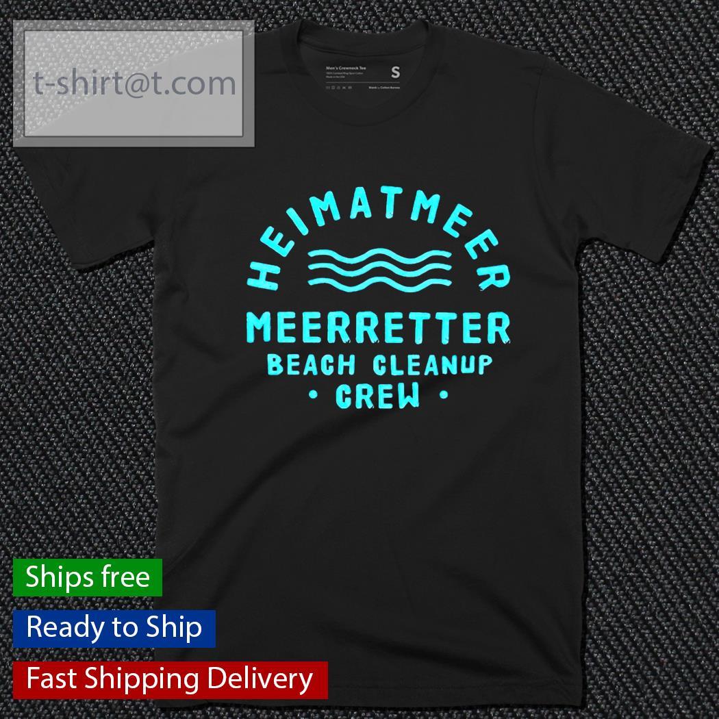 Heimatmeer meerretter beach cleanup crew shirt