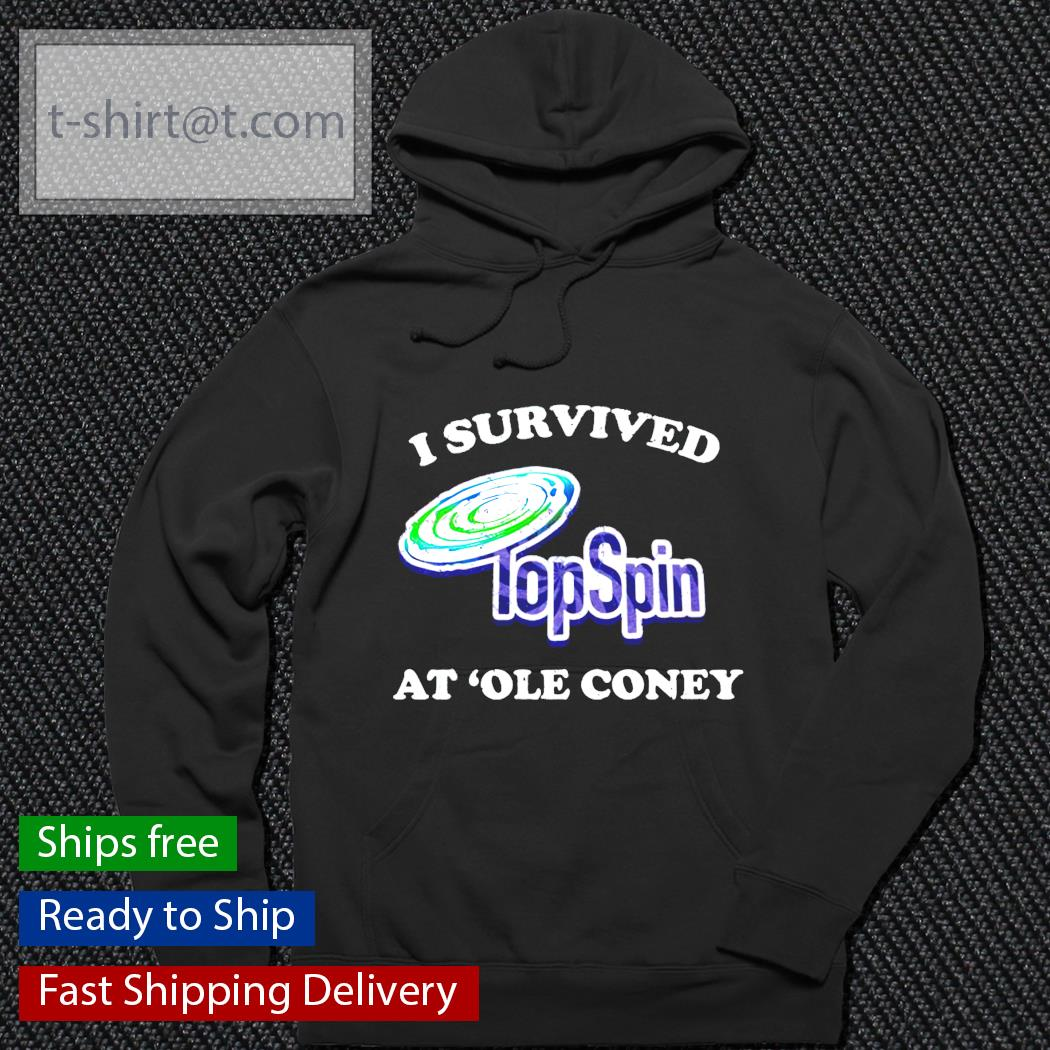 I survived TopSpin at ole coney hoodie