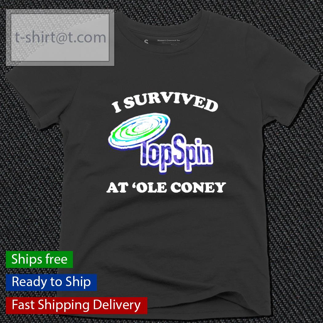 I survived TopSpin at ole coney ladies-tee