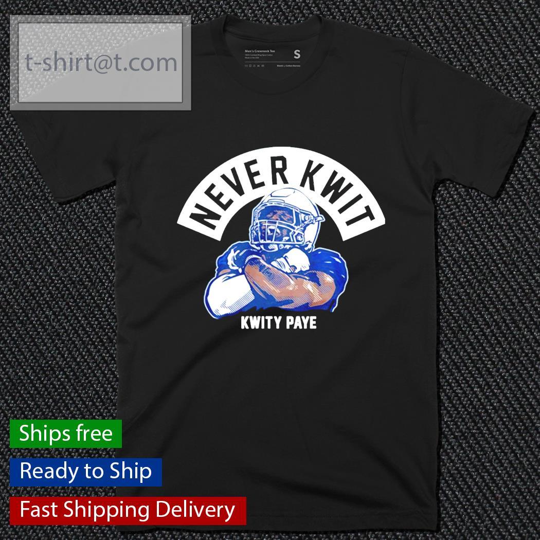 Never Kwit Kwity Paye t-shirt