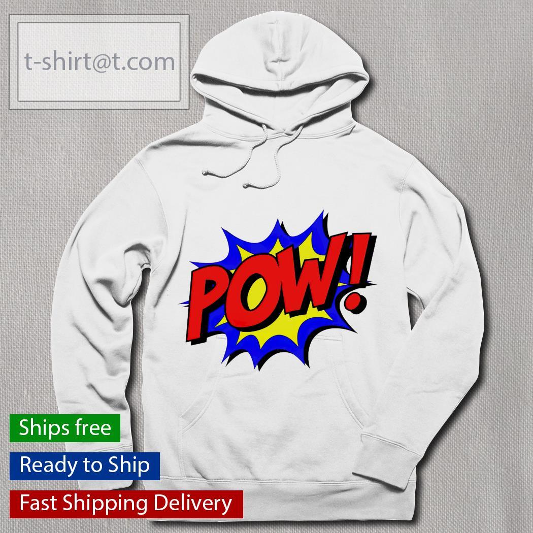 Pow shirt, sweater hoodie and longsleeve tee hoodie