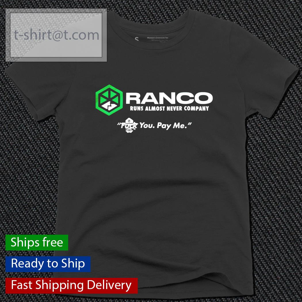 Ranco runs almost never company fuck you pay me ladies-tee