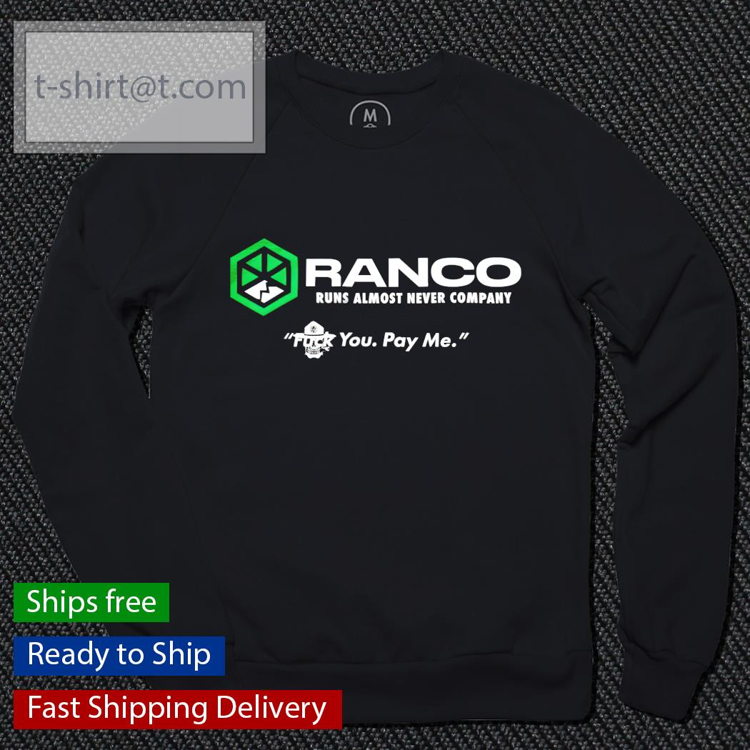 Ranco runs almost never company fuck you pay me sweater