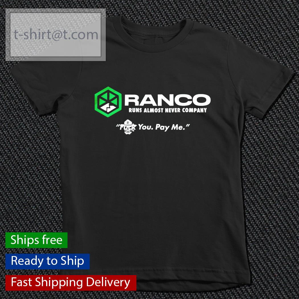 Ranco runs almost never company fuck you pay me youth-tee