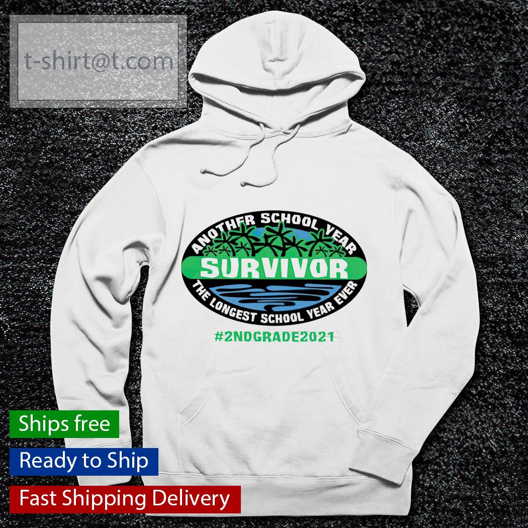 Survivor another school year the longest school year ever 2nd grade 2021 hoodie