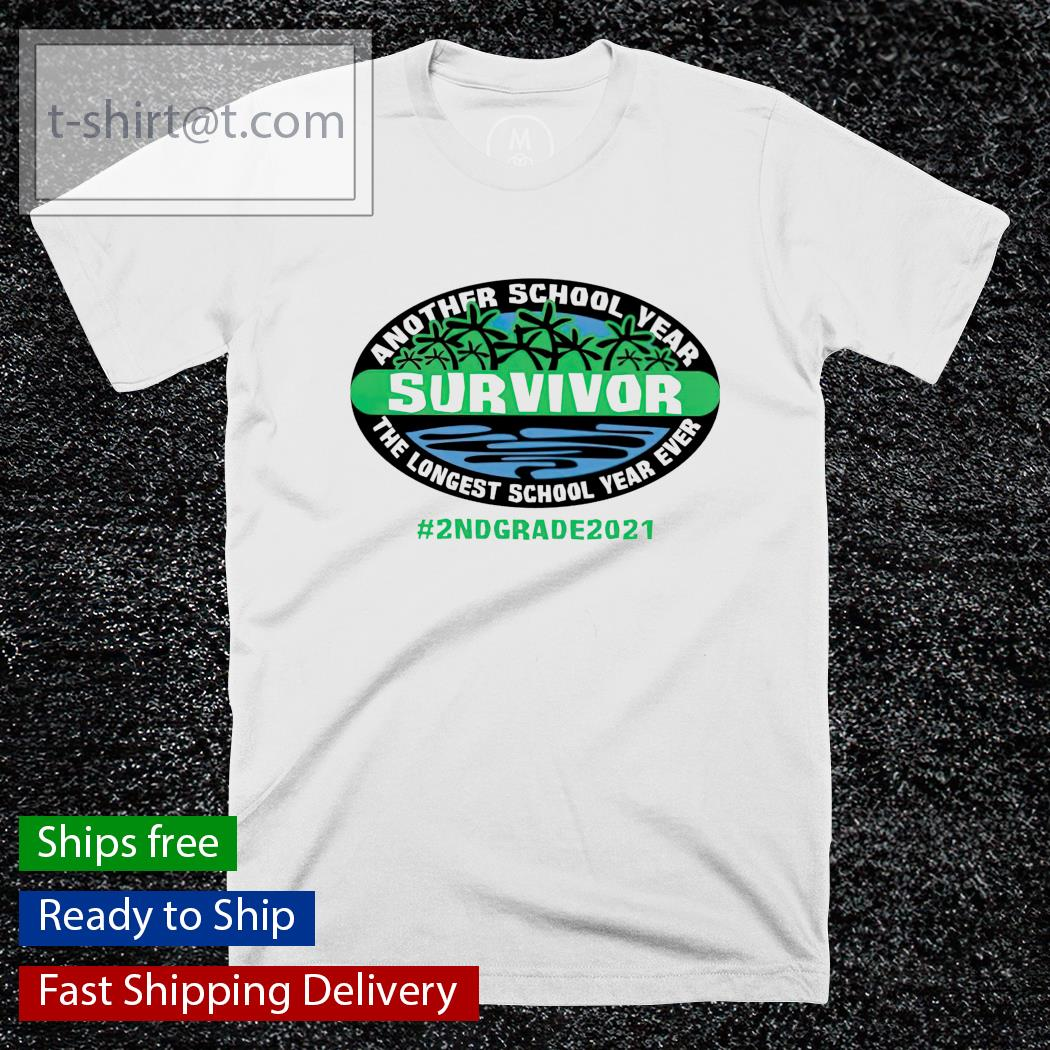 Survivor another school year the longest school year ever 2nd grade 2021 shirt