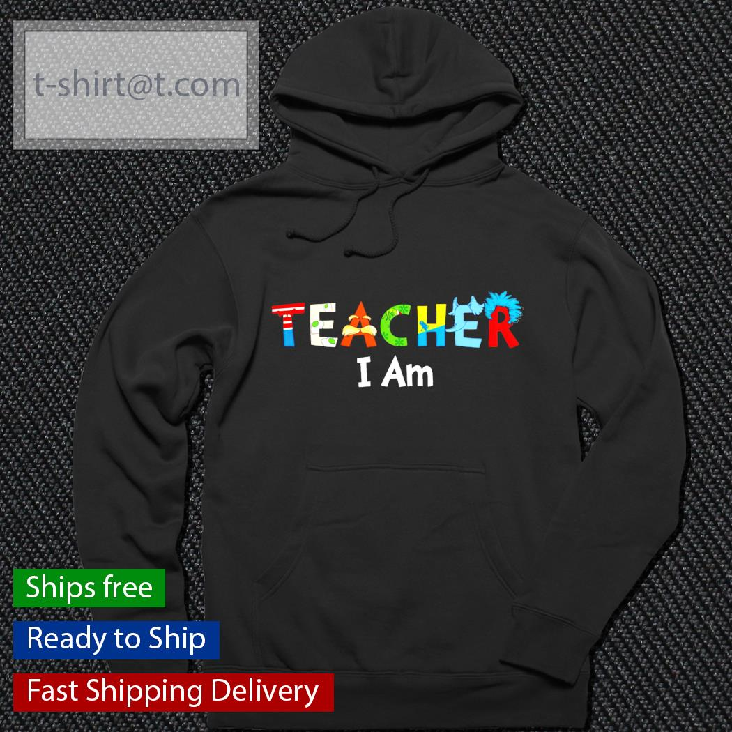 Teacher I am hoodie
