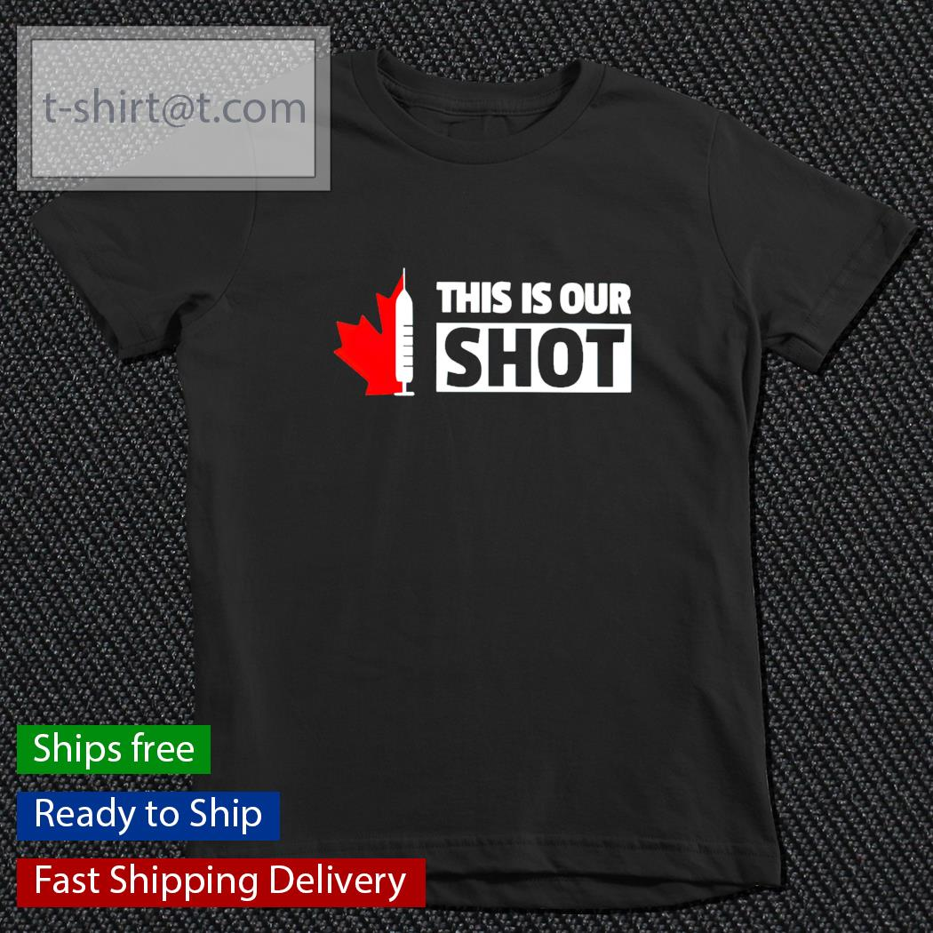 This is our shot Canada vaccinated t-s youth-tee