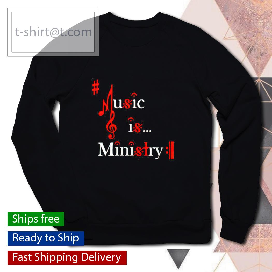 Music is ministry sweater