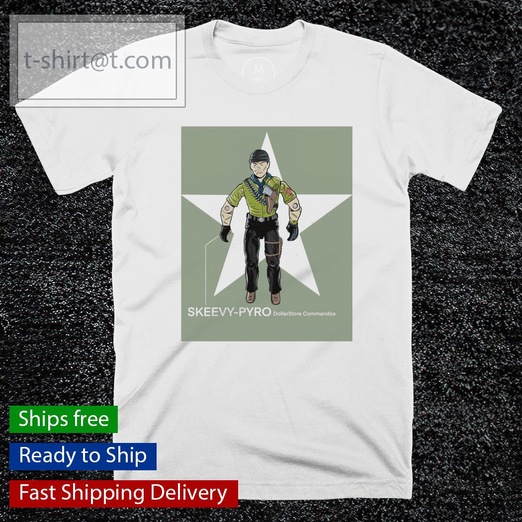 Dollar Store commandos skeevy pyro shirt