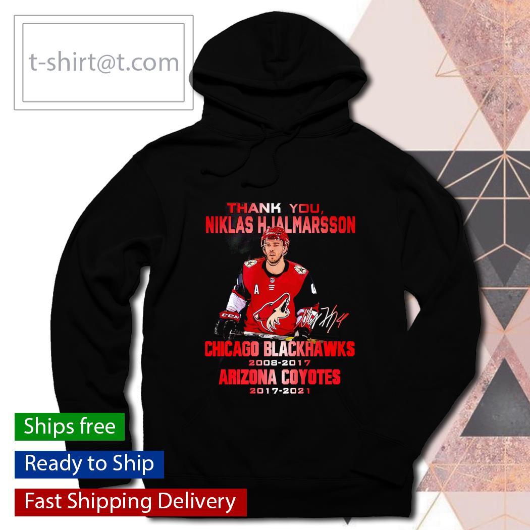 Thank you Niklas HJalmarsson Chicago Blackhawks 2008 2017 Arizona Coyotes 2017 2021 hoodie