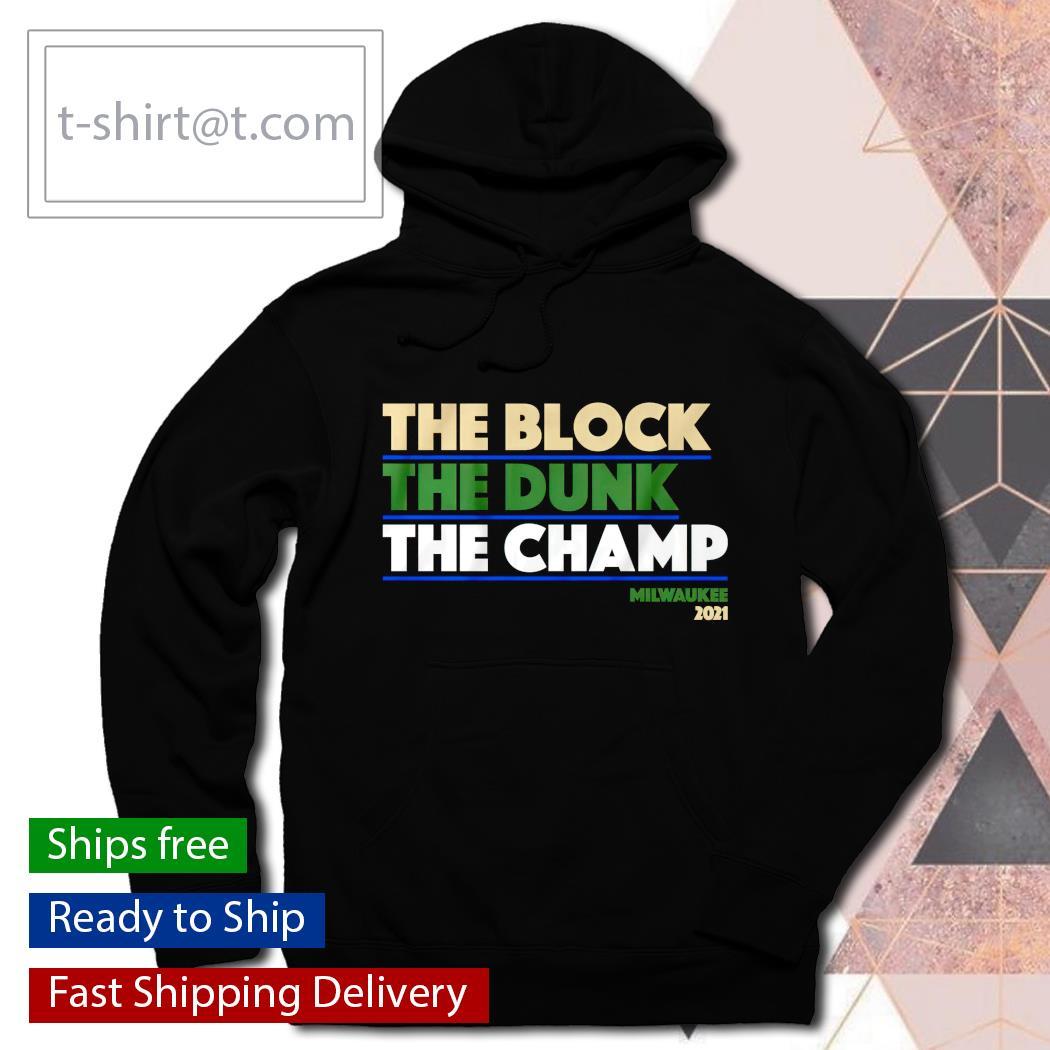 The Block The Dunk The Champ Milwaukee 2021 hoodie