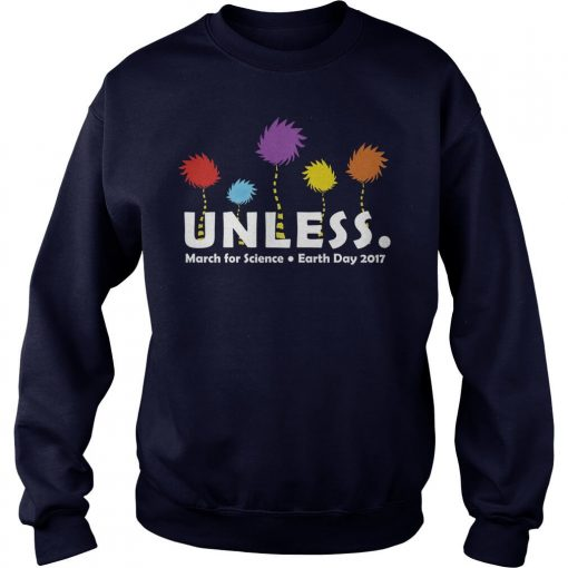 UNLESS-MARCH-FOR-SCIENCE-EARTH-DAY-2017-sweat-shirt