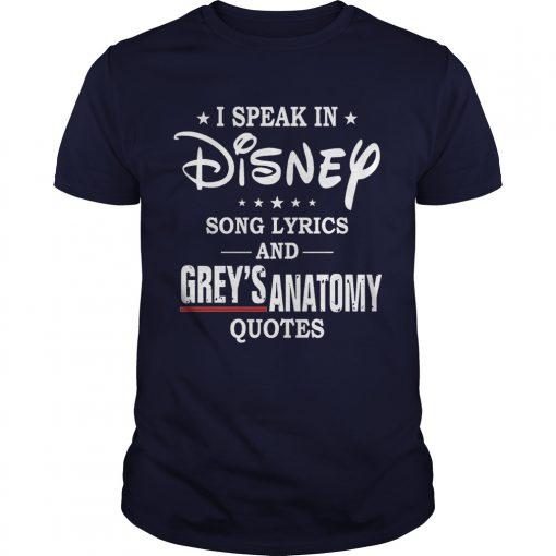 I Speak In Disney Song Lyrics and Grey's Anatomy Quotes Guys shirt