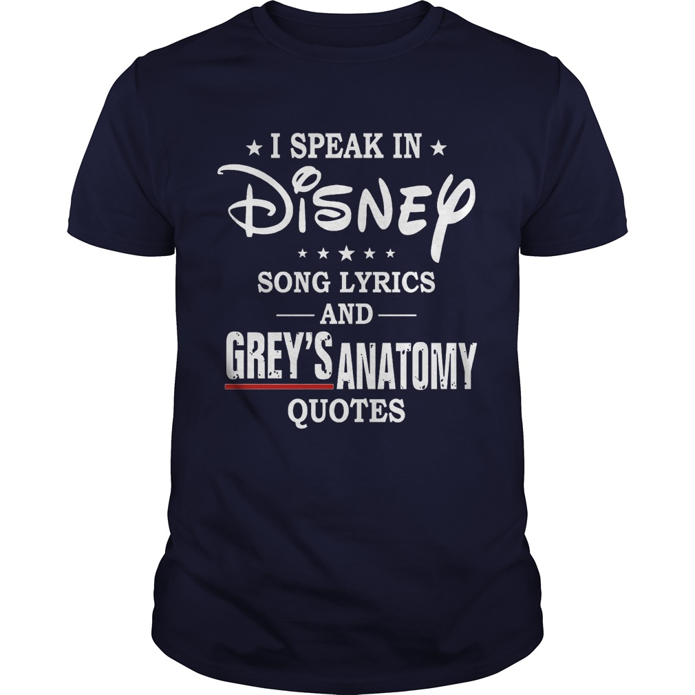 I Speak In Disney Song Lyrics and Grey's Anatomy Quotes Guys shirt