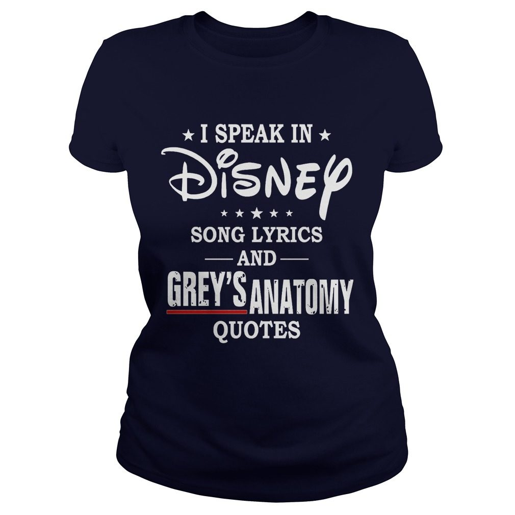 I Speak In Disney Song Lyrics and Grey's Anatomy Quotes Ladies tee