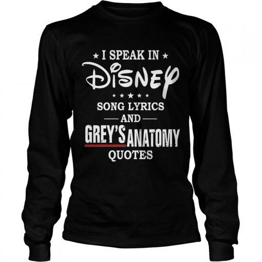 I Speak In Disney Song Lyrics and Grey's Anatomy Quotes longsleeve tee