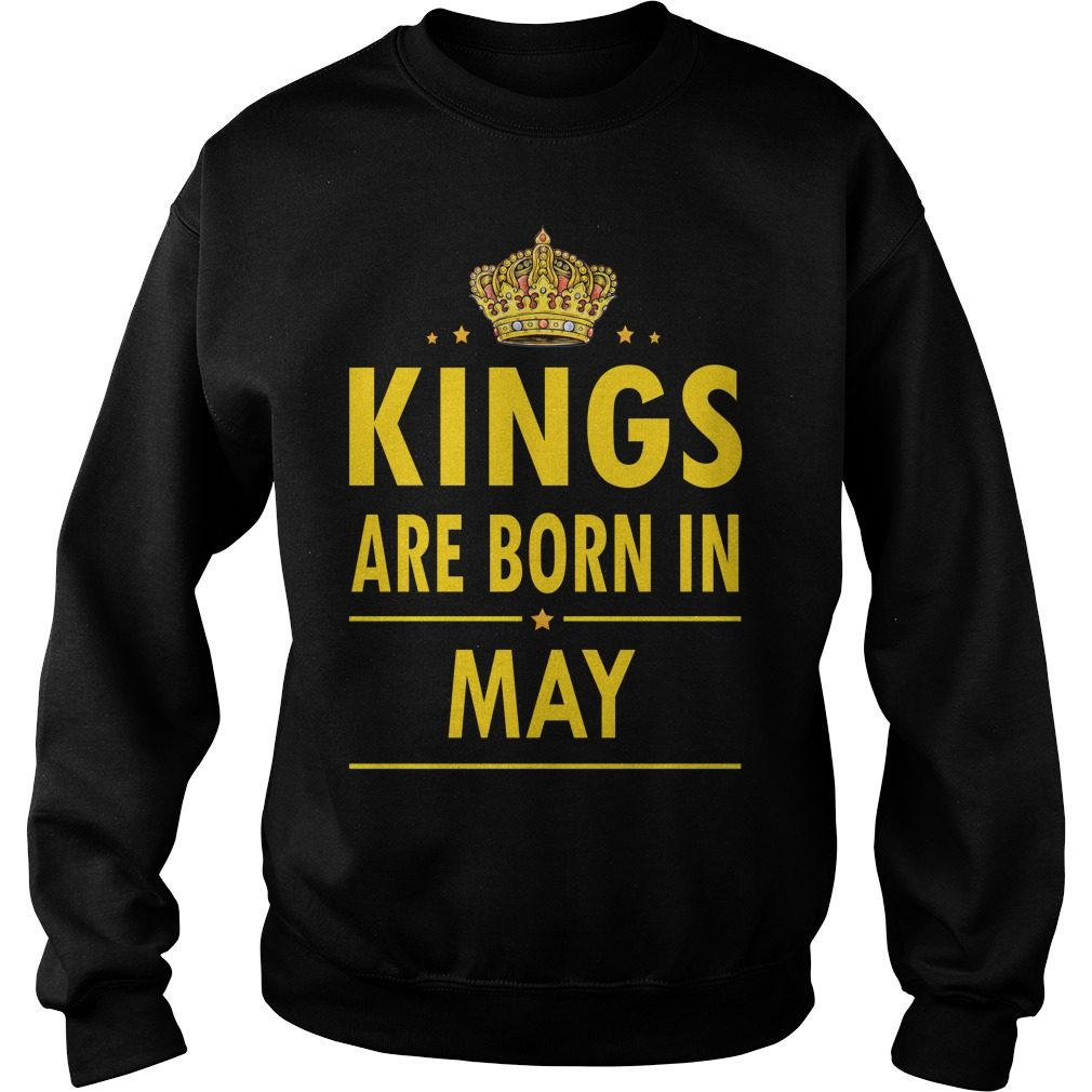 Kings Are Born In May Sweat Shirt