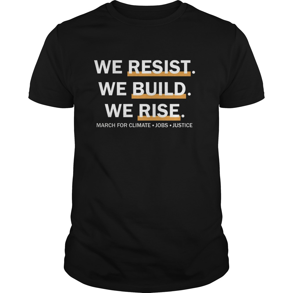 We Resist We Build We Rise Guys Tee
