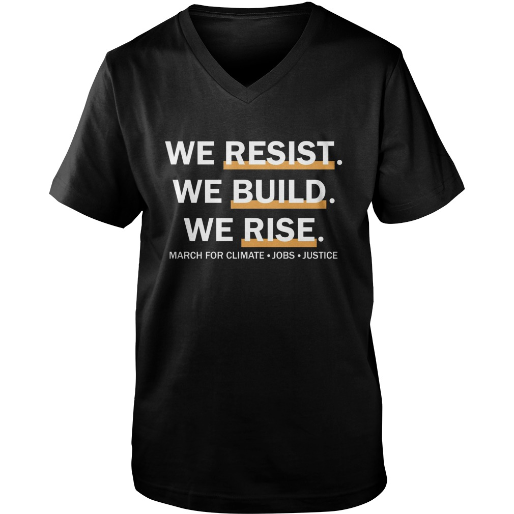 We Resist We Build We Rise Guys Vneck