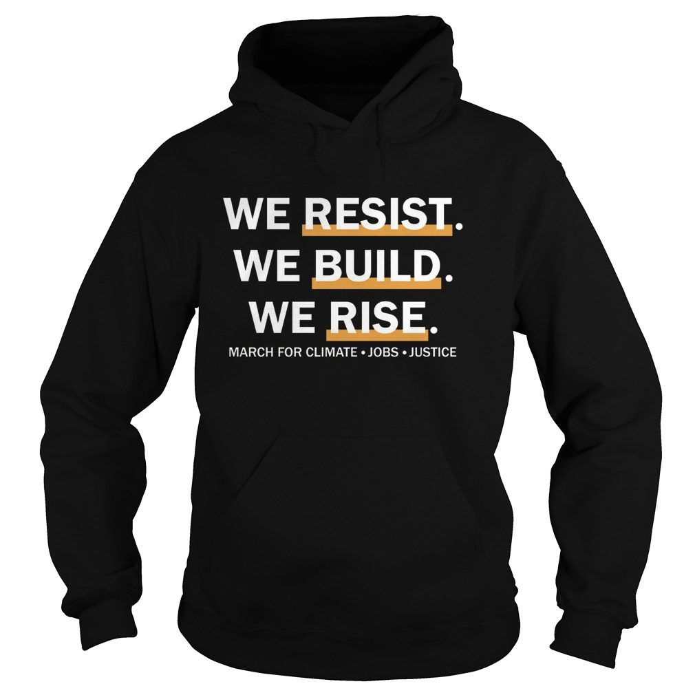We Resist We Build We Rise Hoodie