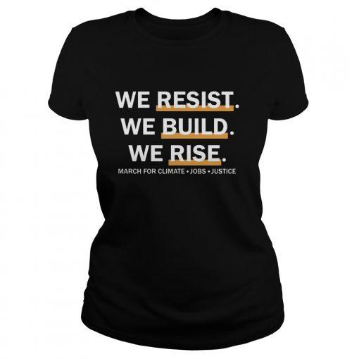 We Resist We Build We Rise Ladies Tee