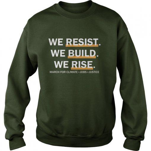 We Resist We Build We Rise Sweat Shirt