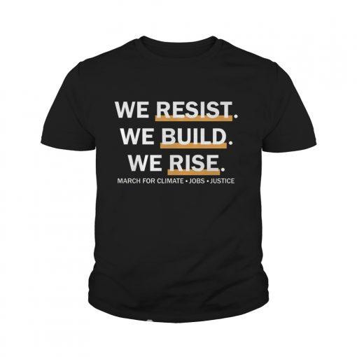 We Resist We Build We Rise Youth Tee