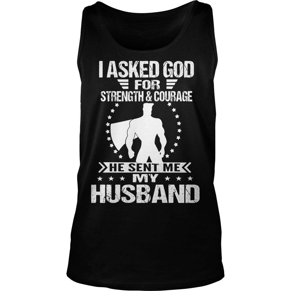 Asked God Strength Courage Sent Husband Tank