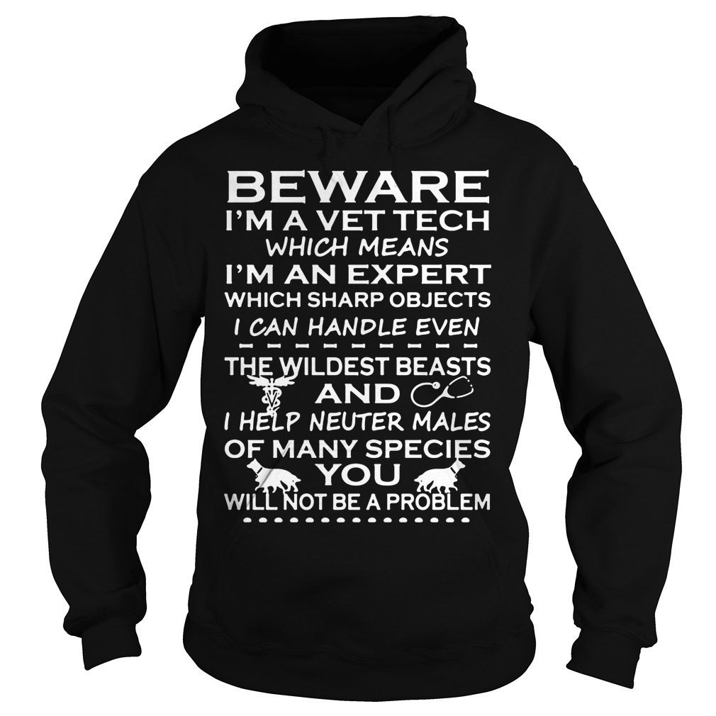 Beware Im Vet Tech Hoodie