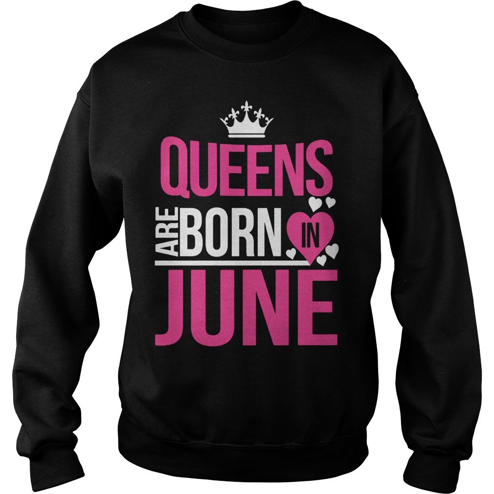 Cool Queens Born June Sweatshirt