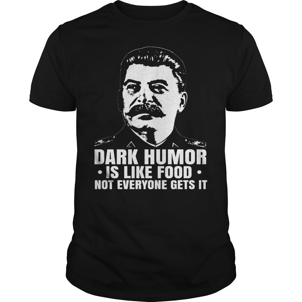 Dark Humor Like Food Not Everyone Gets Shirt