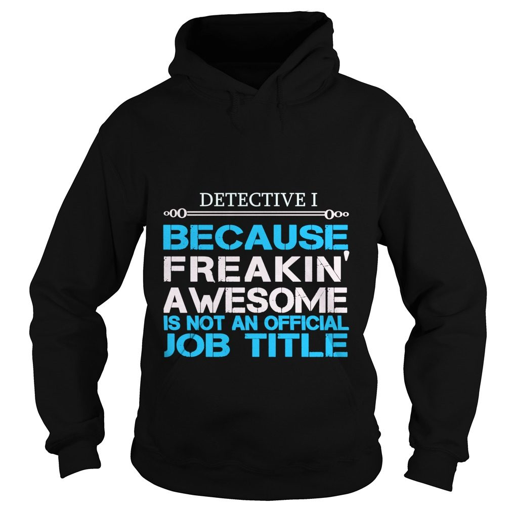 Detective I For You Hoodie