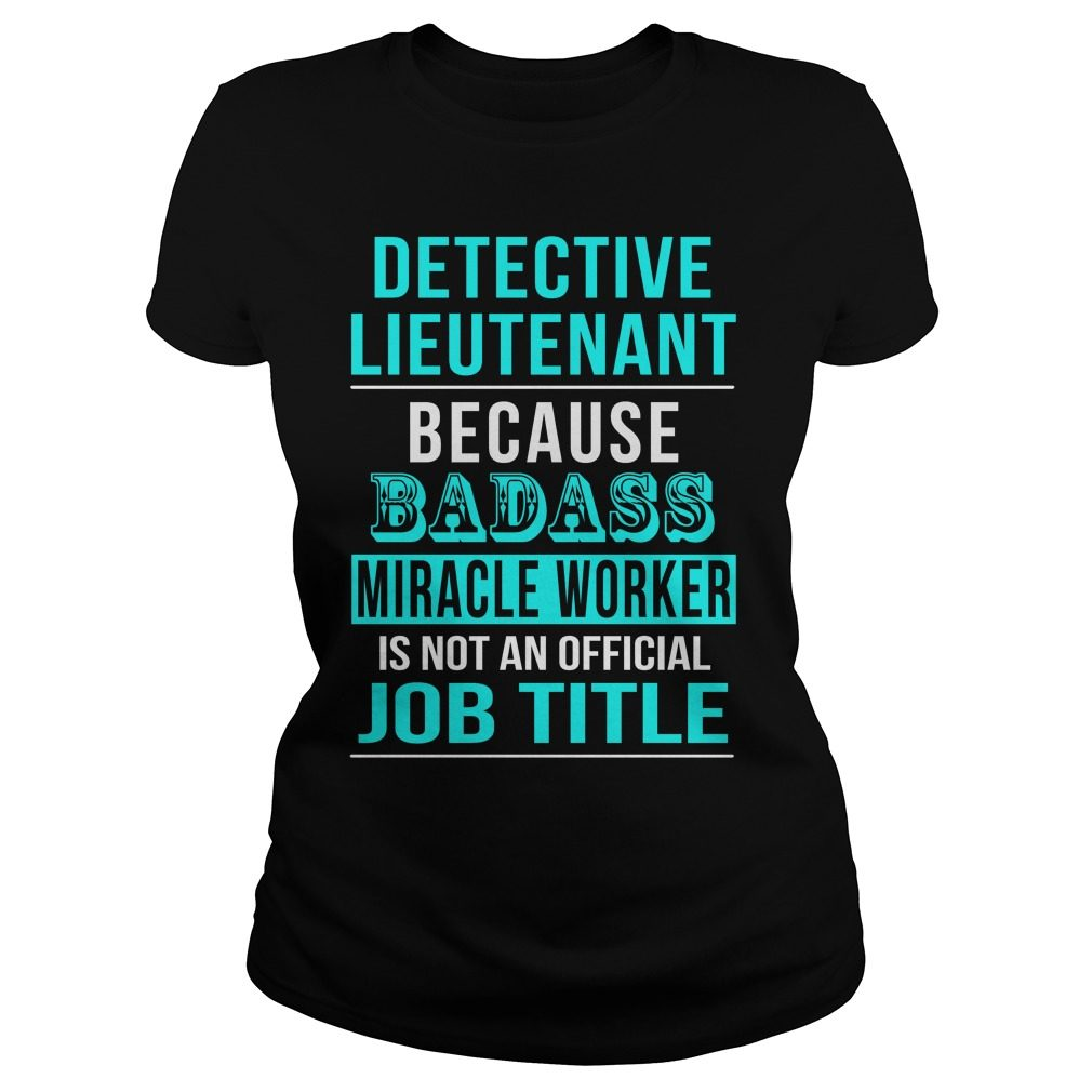 Detective Lieutenant Ladies Shirt