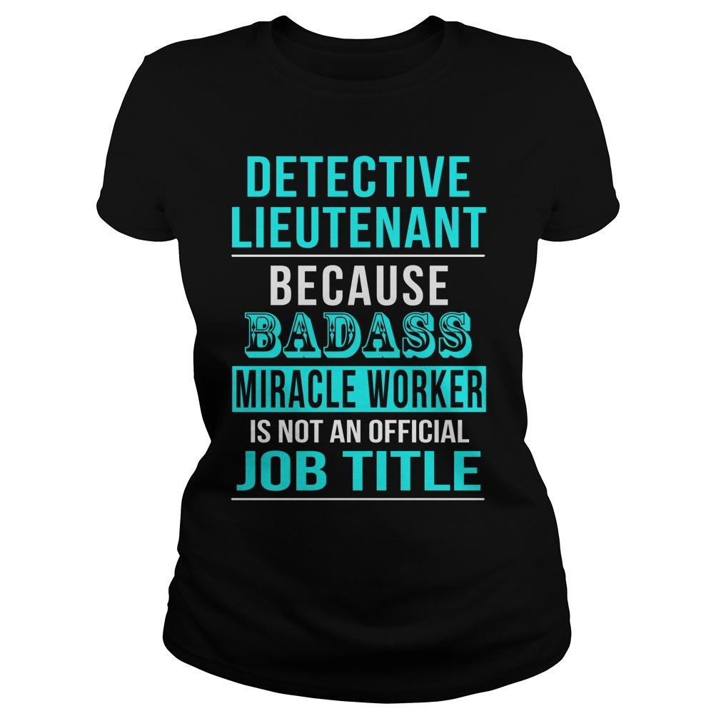 Detective Lieutenant Ladies Shirt