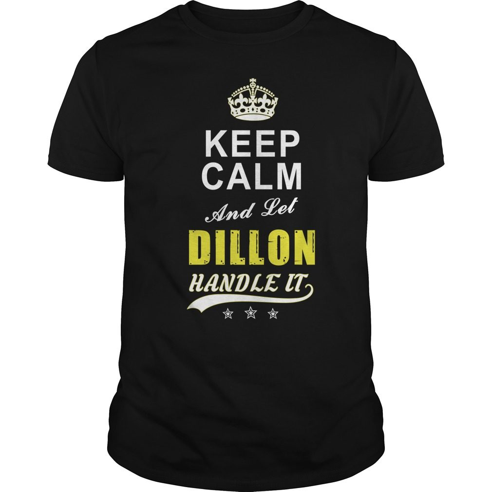 Dillon Keep Calm And Let Handle It Shirt