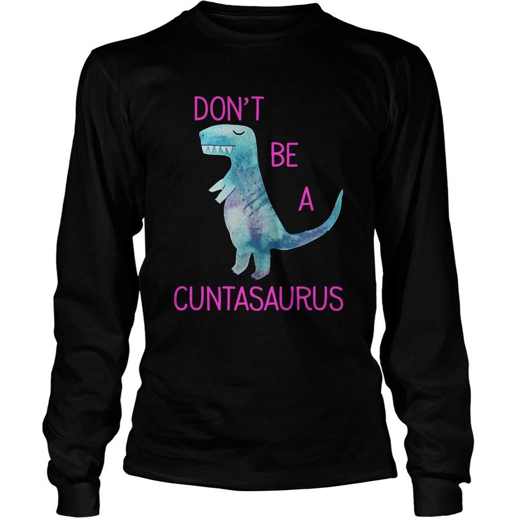 Dont Cuntasaurus Longsleeve