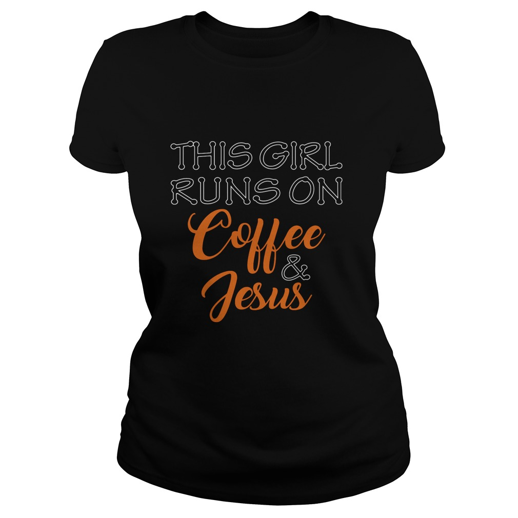 Girl Runs Coffee Jesus Ladies Tee