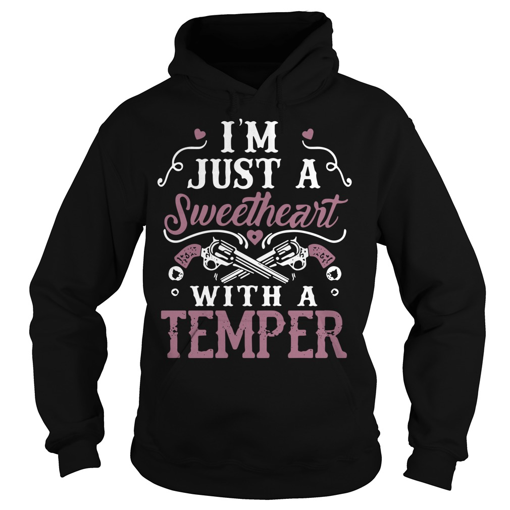 I'm just a sweetheart with a temper Hoodie