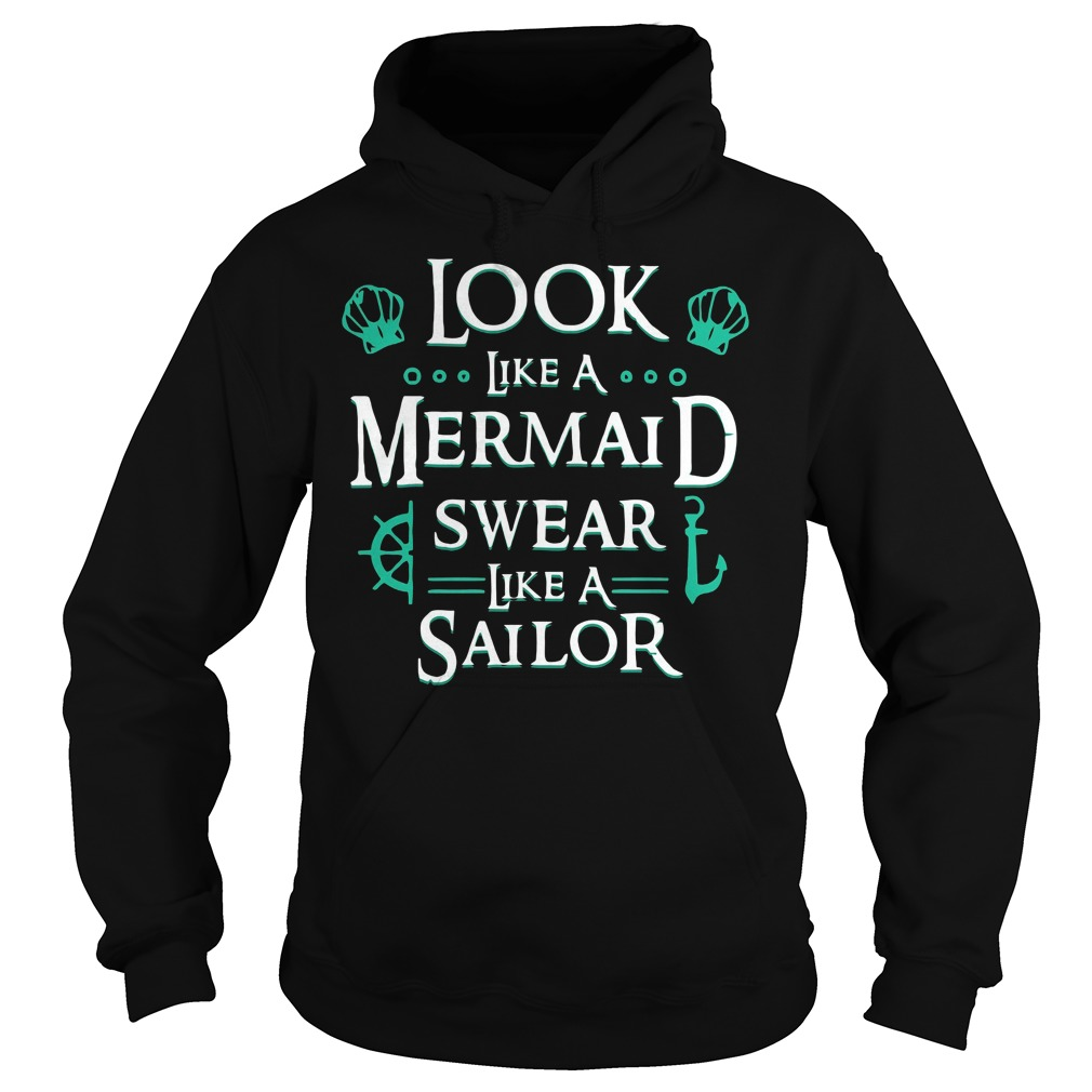 Look Like Mermaid Swear Like Sailor Hoodie