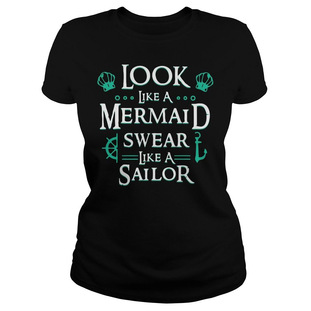 Look Like Mermaid Swear Like Sailor Ladies Tee