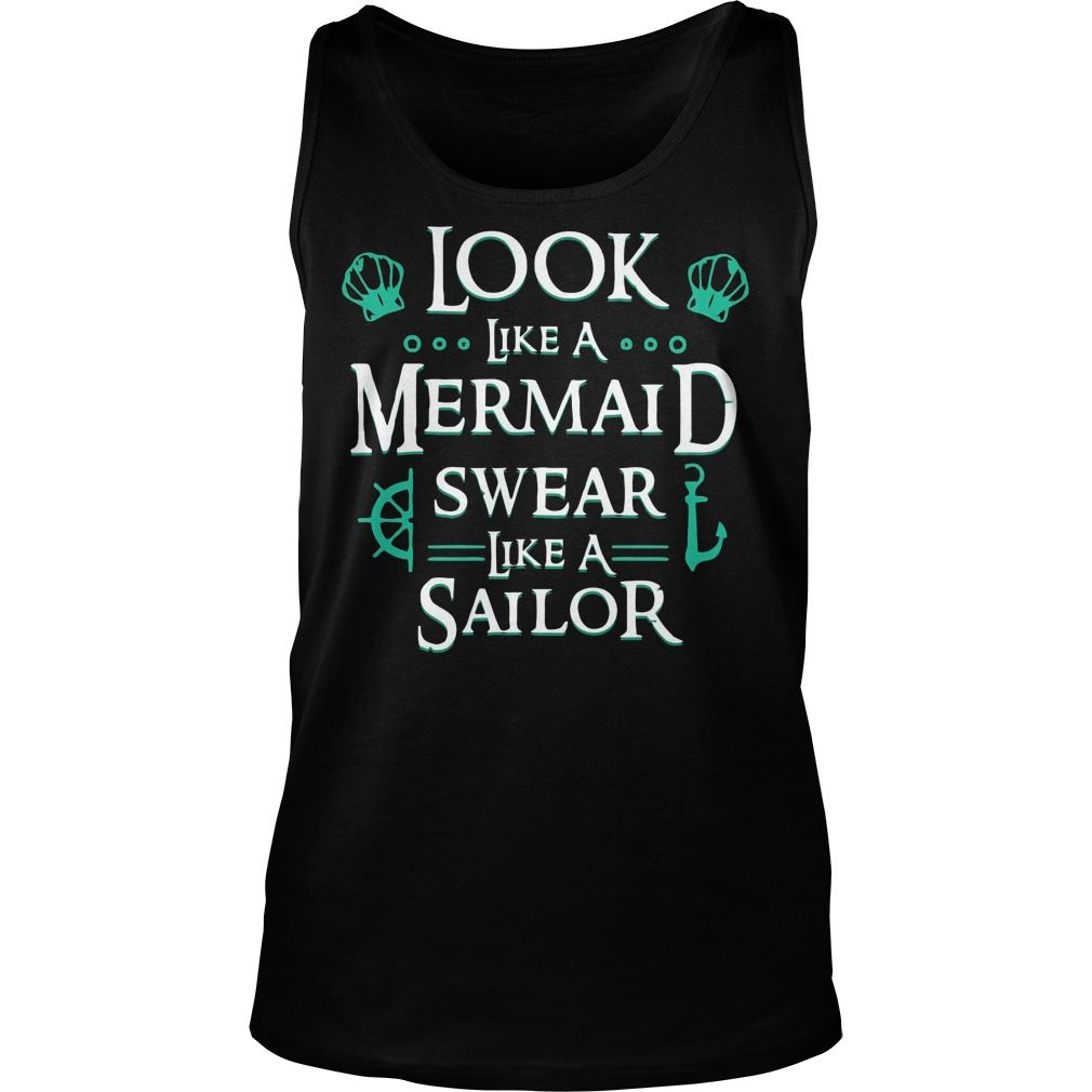 Look Like Mermaid Swear Like Sailor Tank Top