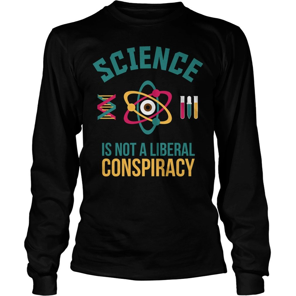 Official Science Not Liberal Conspiracy Longsleeve