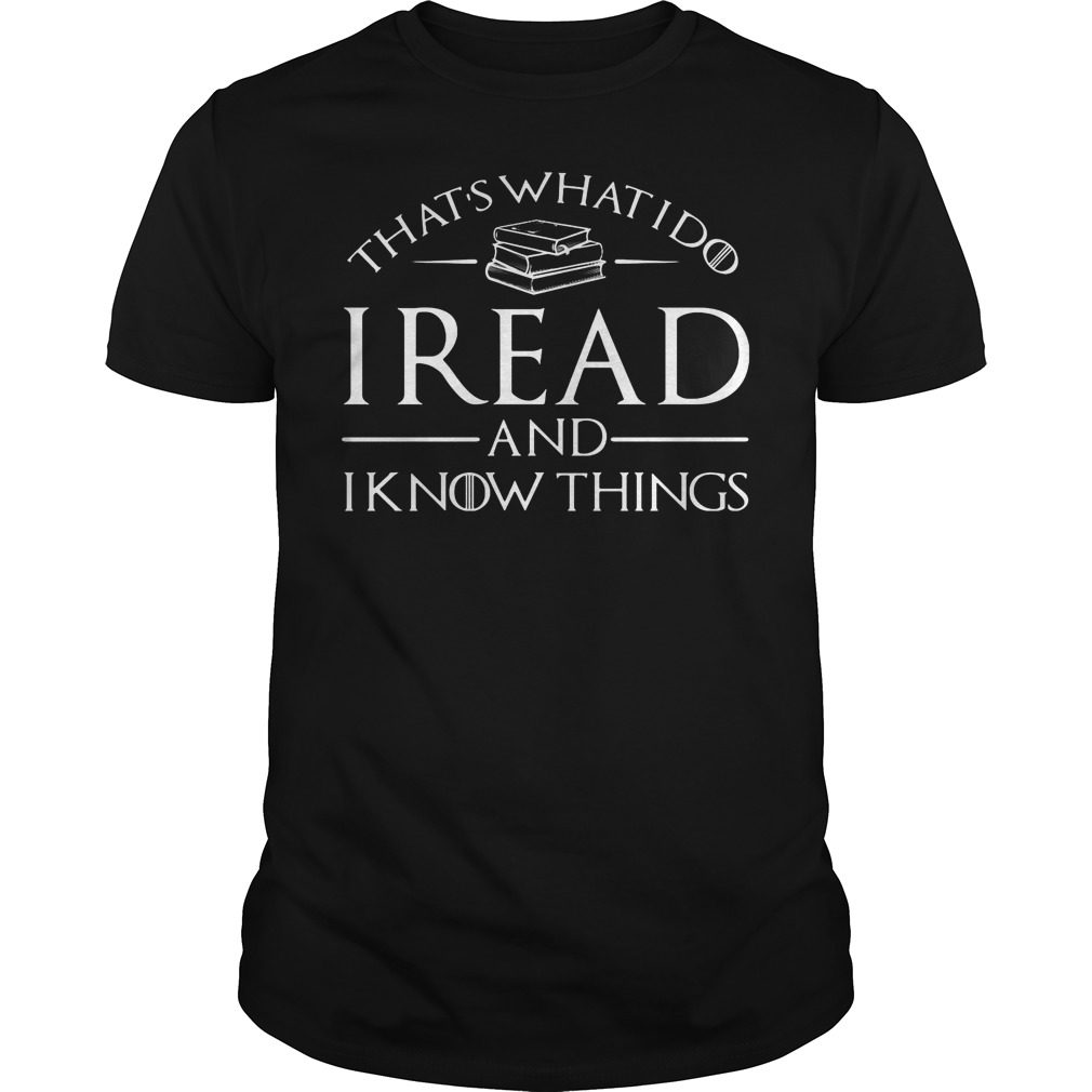Thats What I Do I Read And I Know Things Guys Shirt