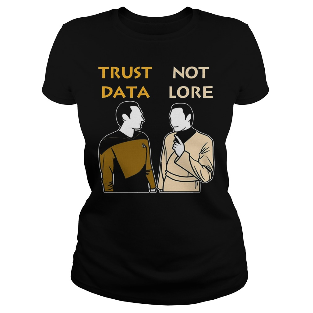 Trust Data Not Lore Ladies Tshirt