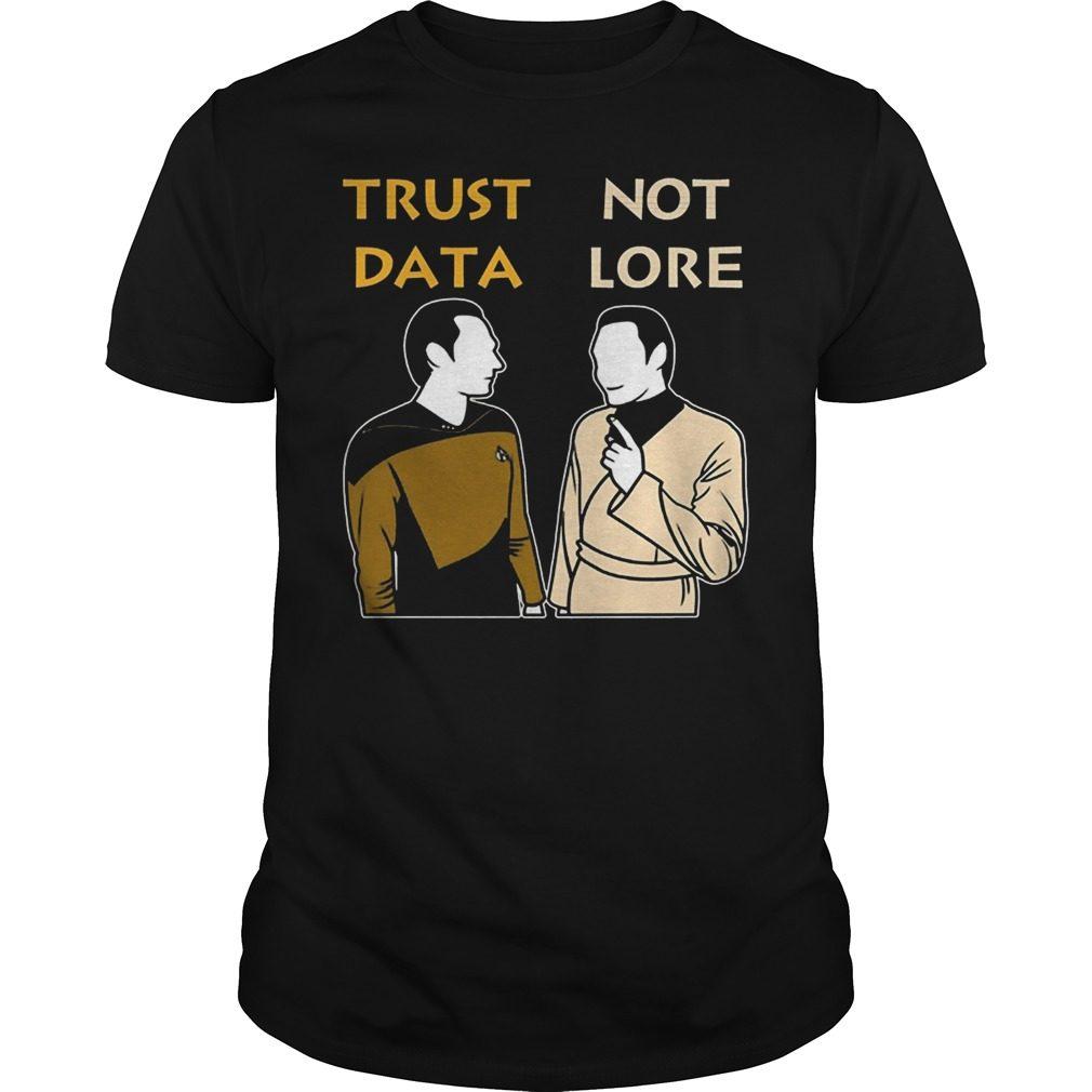 Trust Data Not Lore Shirt