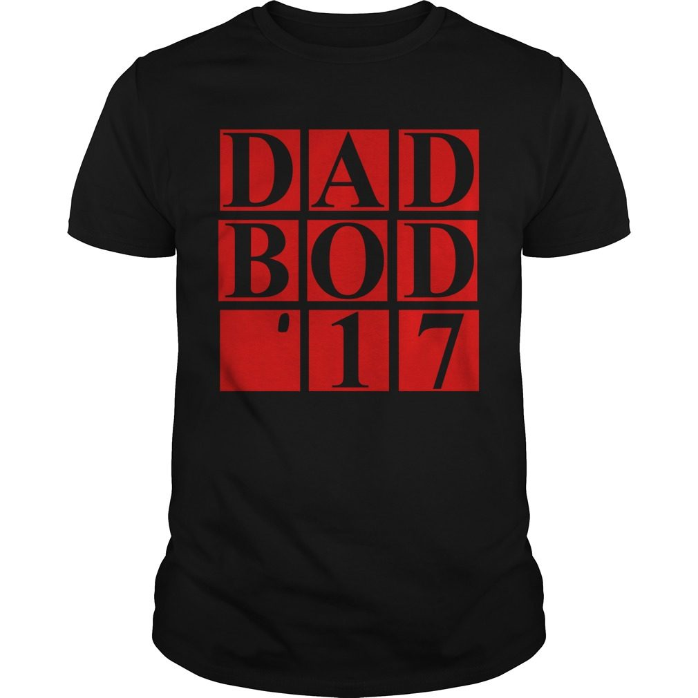 2017 Dad Bod Shirt