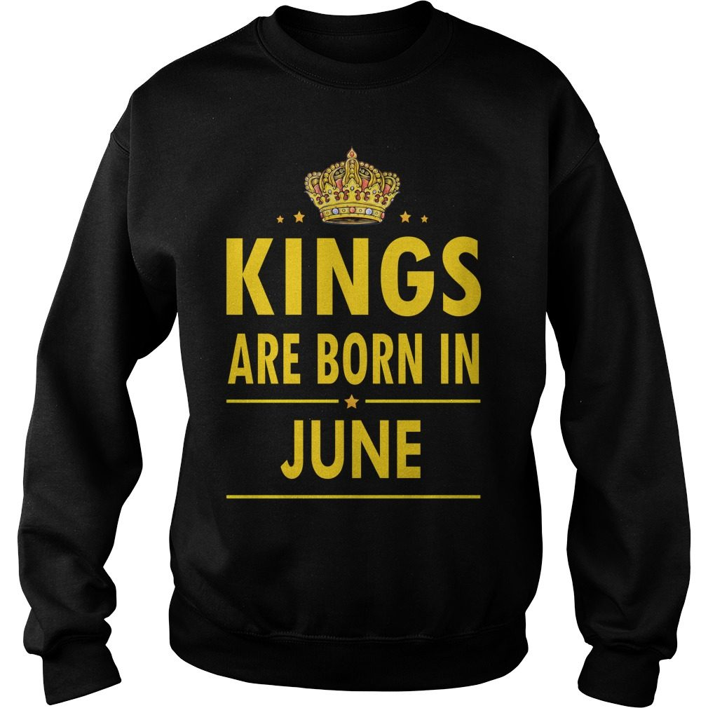 Kings Are Born In June Sweat Shirt